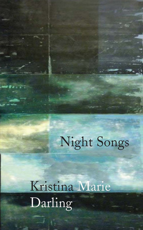 Night Songs by Kristina Marie Darling
