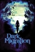 Dark Migration (Butterfly Harvest #2)