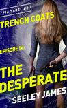The Desperate (Trench Coats #4)