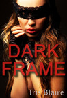 Dark Frame (East Park, #2)