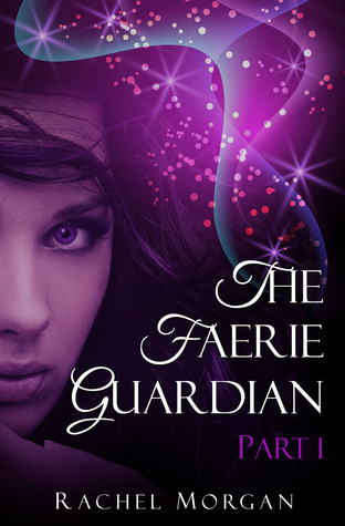The Faerie Guardian by Rachel  Morgan