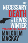 The Necessary Death of Lewis Winter (Glasgow  Underworld Trilogy, #1)