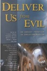 Deliver Us from Evil: An Uneasy Frontier in Christian Mission