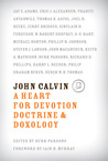 John Calvin: A Heart for Devotion, Doctrine & Doxology