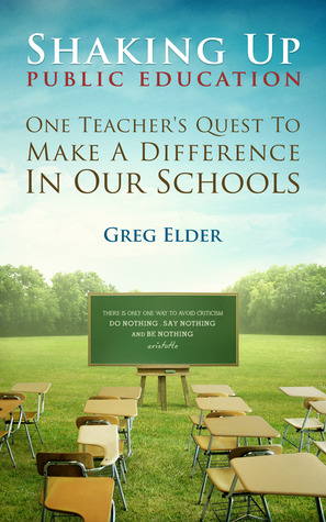 Shaking Up Public Education by Greg Elder