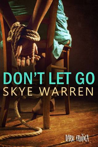 Don't Let Go (Dark Erotica, #4)