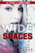 Wide Spaces (Wide Awake, #2)