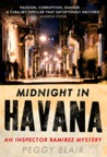 Midnight in Havana: An Inspector Ramirez Investigation. Peggy Blair