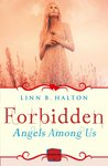 Forbidden (Angels Among Us, #2)