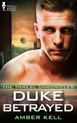 Duke Betrayed (Thresl Chronicles #5)