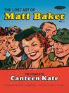 The Lost Art of Matt Baker Vol. 1: The Complete Canteen Kate