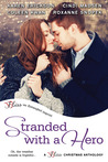 Stranded with a Hero by Karen  Erickson