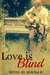 Love is Blind by Shayna B.