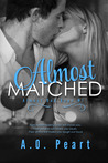 Almost Matched by Angela Orlowski-Peart