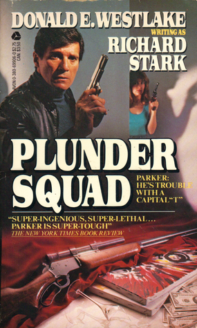 Plunder Squad by Richard Stark