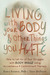 Living with Your Body and O...