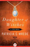 Daughter of Witches: A Lyra Novel (Lyra, #2)