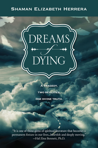 Dreams of Dying by Shaman Elizabeth Herrera
