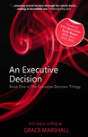 An Executive Decision (The Executive Decisions, #1)