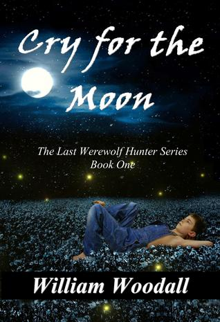 Cry for the Moon (The Last Werewolf Hunter, #1)