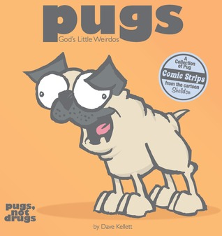 Pugs by Dave Kellett