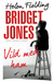 Bridget Jones: Vild Med Ham (Bridget Jones, #3)