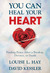 You Can Heal Your Heart by Louise L. Hay
