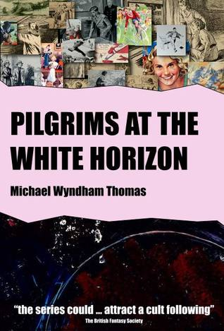 Pilgrims at the White Horizon by Michael Wyndham Thomas