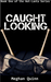 Caught Looking by Meghan Quinn