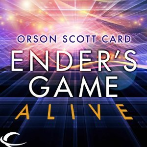Ender's Game Alive: The Full Cast Audioplay - Orson Scott Card