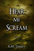 Hear Me Scream (Sorrow Trilogy, #1)