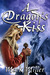 Dragon's Kiss, A