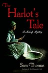 The Harlot's Tale by Sam   Thomas