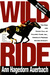 Wild Ride: The Rise and Fall of Calumet Farm Inc., America's Premier Racing Dynasty