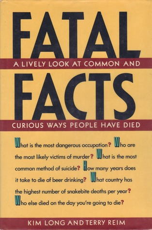 Fatal Facts: A Lively Look at Common and Curious Ways People Have Died