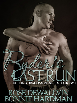Ryder's Last Run (The Dueling Dragon's MC Series, #2)