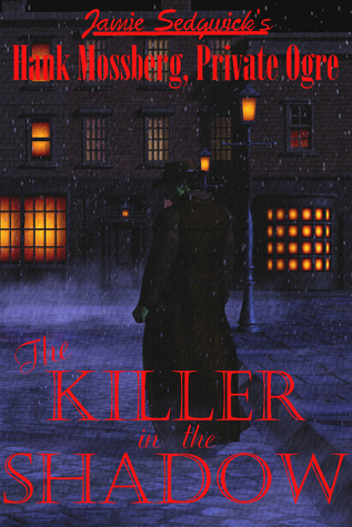 The Killer in the Shadow by Jamie Sedgwick