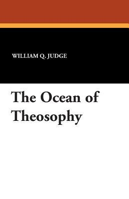 The Ocean of Theosophy by William Q. Judge