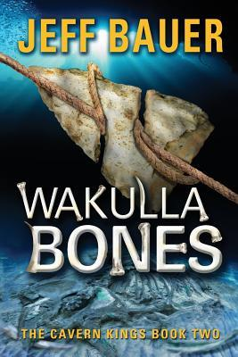 Wakulla Bones by Jeff  Bauer