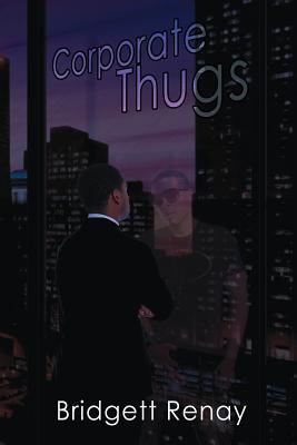 Corporate Thugs by Bridgett Renay