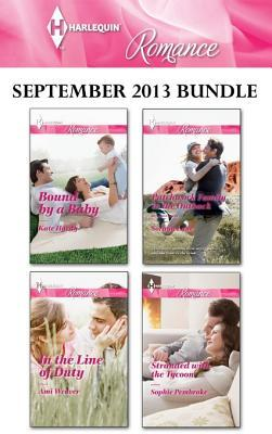Harlequin Romance September 2013 Bundle: Bound by a Baby\In the Line of Duty\Patchwork Family in the Outback\Stranded with the Tycoon