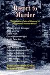 Resort to Murder: Thirteen More Tales of Mystery by Minnesota's Premier Writers