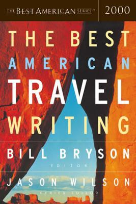 The Best American Travel Writing 2000 by Jason Wilson