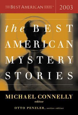 The Best American Mystery Stories 2003 by Michael Connelly
