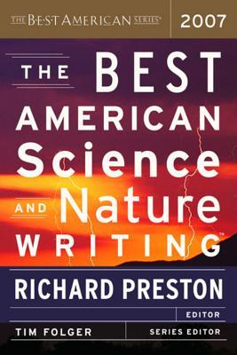 The Best American Science and Nature Writing 2007 by Richard Preston