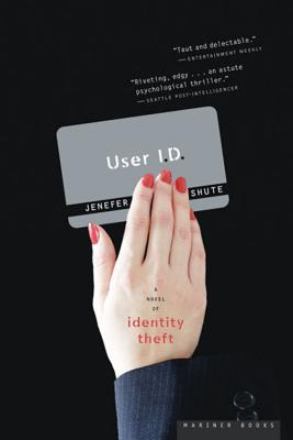 User ID: A Novel of Identity Theft
