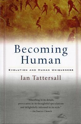 Becoming Human by Ian Tattersall