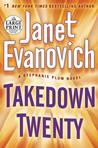Takedown Twenty: A Stephanie Plum Novel (Stephanie Plum, #20)
