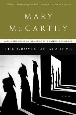 The Groves of Academe by Mary McCarthy