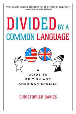 Divided by a Common Language by Christopher E. Davies